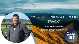 """M bovis eradication on track"" with Frank Peters, Dairy Farmer, Ashburton"