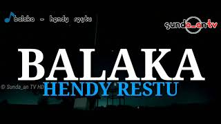 Download lagu [ LIRIK ] Balaka - Hendy Restu | DOWNLOAD MP3 POP SUNDA POPULER