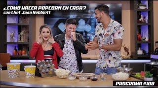 ¿Cómo hacer Popcorn diferente en casa? Chef Juan nos visita. ¡Regresamos a la TV! (Programa #108)