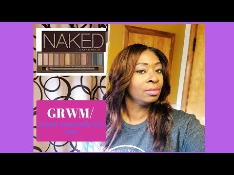 GRWM/ BEAUTY COMMUNITY CHIT CHAT/ UD NAKED PALETTE