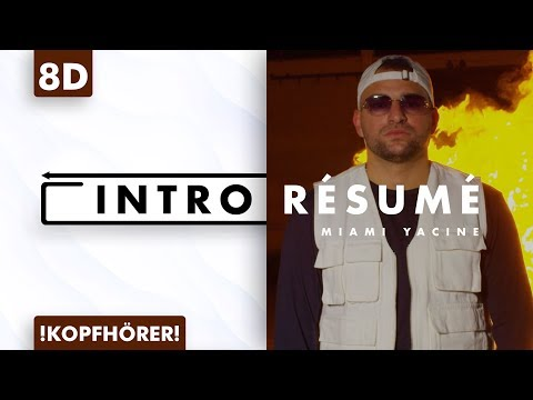 8D AUDIO   Miami Yacine - Intro-Résumé