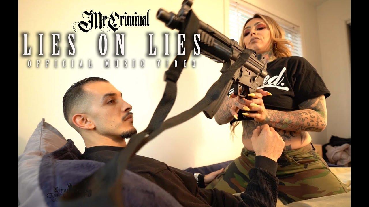 Mr Criminal  Lies On Lies (official Music Video