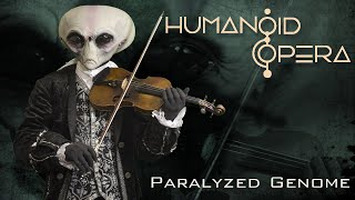 Humanoid Opera - Paralyzed Genome(Humanoid Opera - Paralyzed Genome official video buy this track here: https://humanoidopera.bandcamp.com/track/paralyzed-genome Booking/Организация ..., 2015-05-18T16:11:48.000Z)