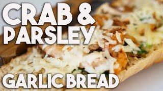 Crab & Parsley Garlic Bread – The Best Garlic Bread You've Ever Had