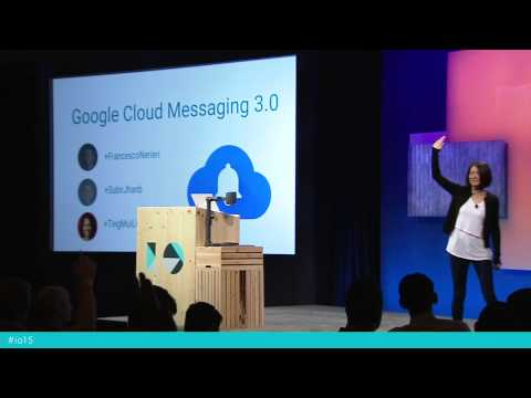 Google I/O 2015 - Google Cloud Messaging 3.0