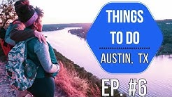 Things To Do Austin - EP. 6 | FUN & FREE Attractions PT. 1 (2019)