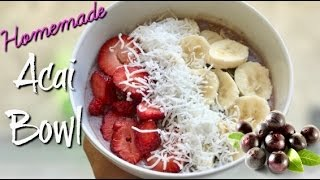 Homemade Acai Bowl! | Meal Prep Series