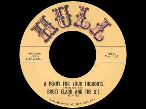 A PENNY FOR YOUR THOUGHTS, Bruce Clark & The Q's HULL #762 (1964)