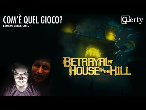 Betrayal at House on the Hill - Stai attento al tuo vicino!