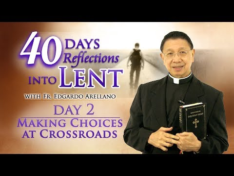 40 Days Reflections into Lent 2018  Day 2 MAKING CHOICES AT CROSSROADS