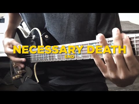 END // Necessary Death Guitar Cover