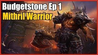 Budgetstone Ep. 1 ~ Mithril Warrior
