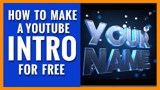 How to make YouTube intros for free - So easy takes 5 minutes (2018)
