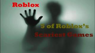 Top 5 Scariest Games on Roblox