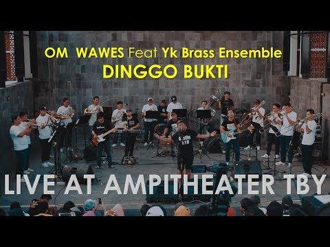 """OM WAWES X YK BRASS ENSEMBLE - DINGGO BUKTI (Live At """"NgeBRASSburit"""" #2)"""