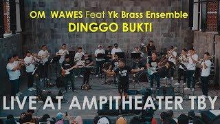 """Gambar cover OM WAWES X YK BRASS ENSEMBLE - DINGGO BUKTI (Live at """"NgeBRASSburit"""" #2)"""