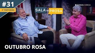 Outubro Rosa    Sala de Prosa T3 • E31