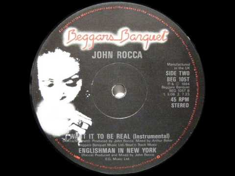 John Rocca - I Want It To Be Real (Arthur Baker Mix)