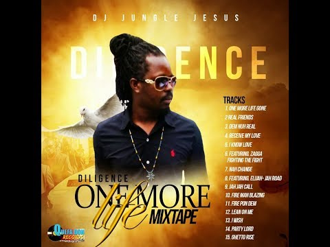 "DILIGENCE ""ONE MORE LIFE"" REGGAE OFFICIAL EP MIXTAPE SEPT 2017"