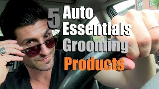 5 grooming essentials for the car   men s grooming must haves for the road