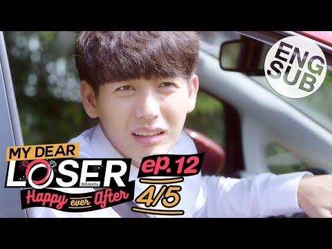 [Eng Sub] My Dear Loser รักไม่เอาถ่าน | ตอน Happy Ever After | EP.12 [4/5] | ตอนจบ