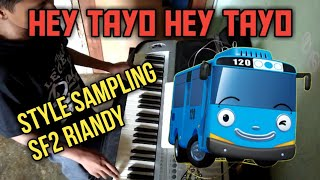 Hey Tayo Hey Tayo Style S ling Koplo Keyboard Techno OMB SF2 Riandy.mp3
