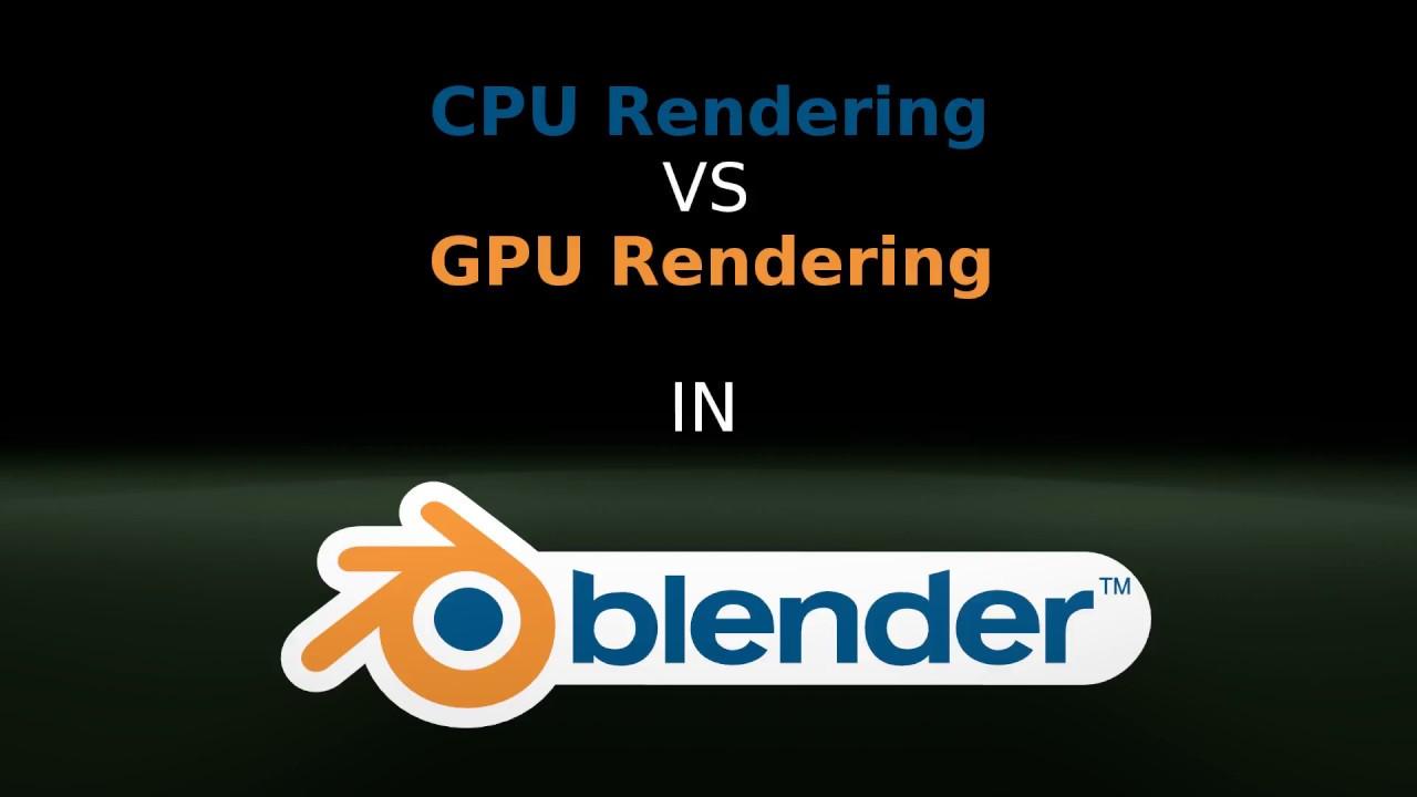 CPU vs GPU in Blender Rendering
