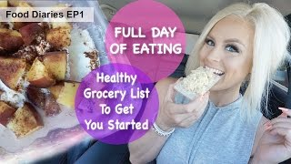 Full Day Of Eating + Healthy Grocery List | Food Diaries Ep 1