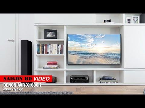 SAIGON HD REVIEW - GIỚI THIỆU AMPLI XEM PHIM DENON AVR X1600H