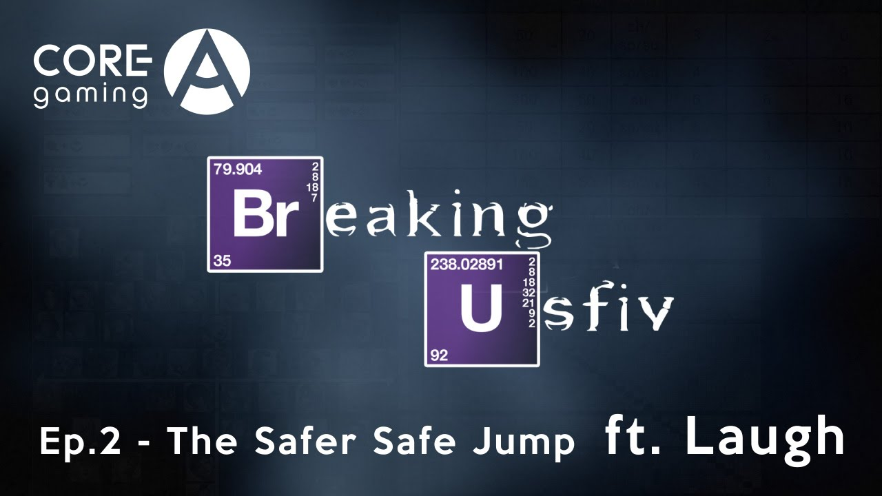 Breaking USFIV: Ep.2 The Safer Safe Jump ft. Laugh