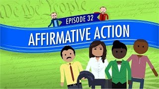 Affirmative Action: Crash Course Government And Politics #32