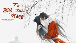 Độ Ta Không Độ Nàng Cover (渡我不渡她) - Khánh Phương|LYRICS|#ĐTKĐN