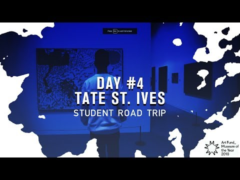 #ArtFund_ | STUDENT ROAD TRIP | DAY 4 | TATE ST. IVES