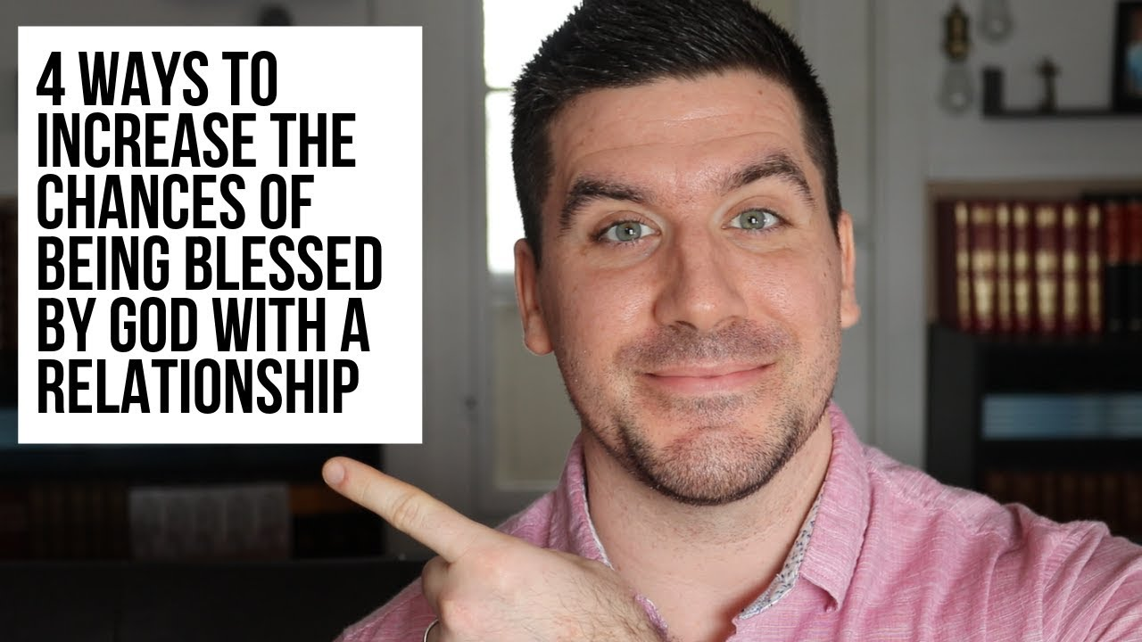 How to Be Blessed By God with a Relationship (4 Tips)