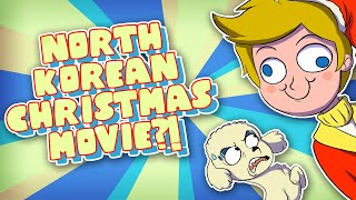 What the HELL is the NORTH KOREAN Christmas Special?