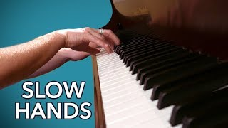 Slow Hands - Piano Cover