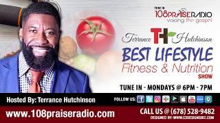 Oct 15, 2018 - The Best LifeStyle Fitness Show - Terrance Hutchinson - Mon - 6pm - 7pm (est)