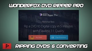Ripping and Converting DVDs using WonderFox DVD Ripper Pro Tutorial