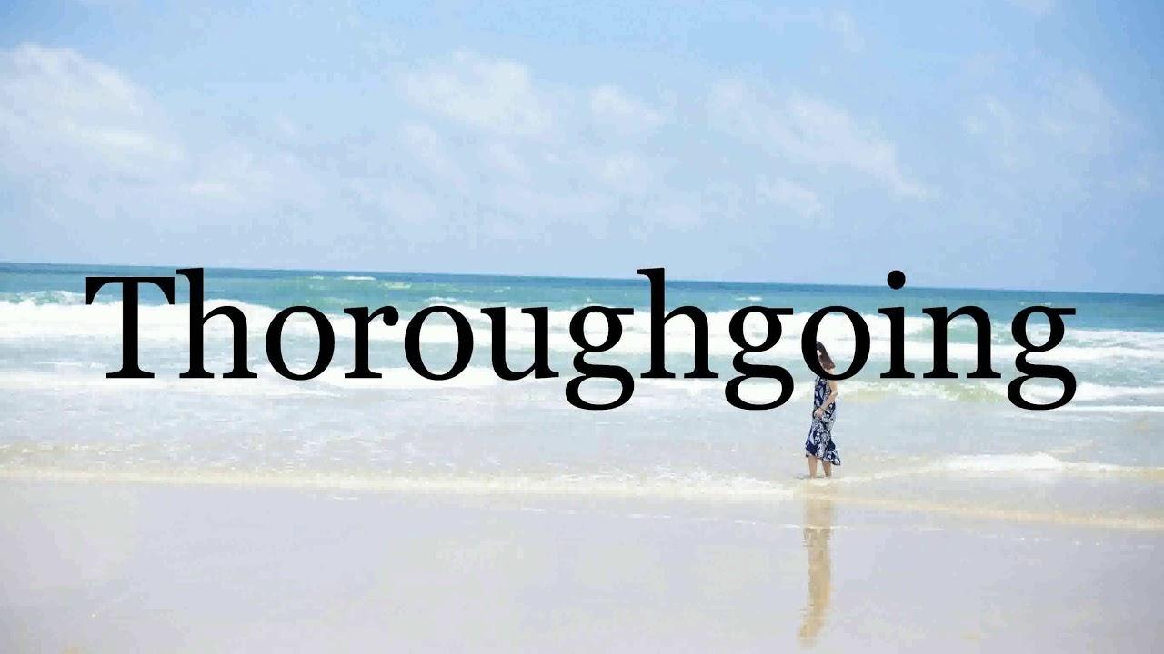 Thoroughgoing