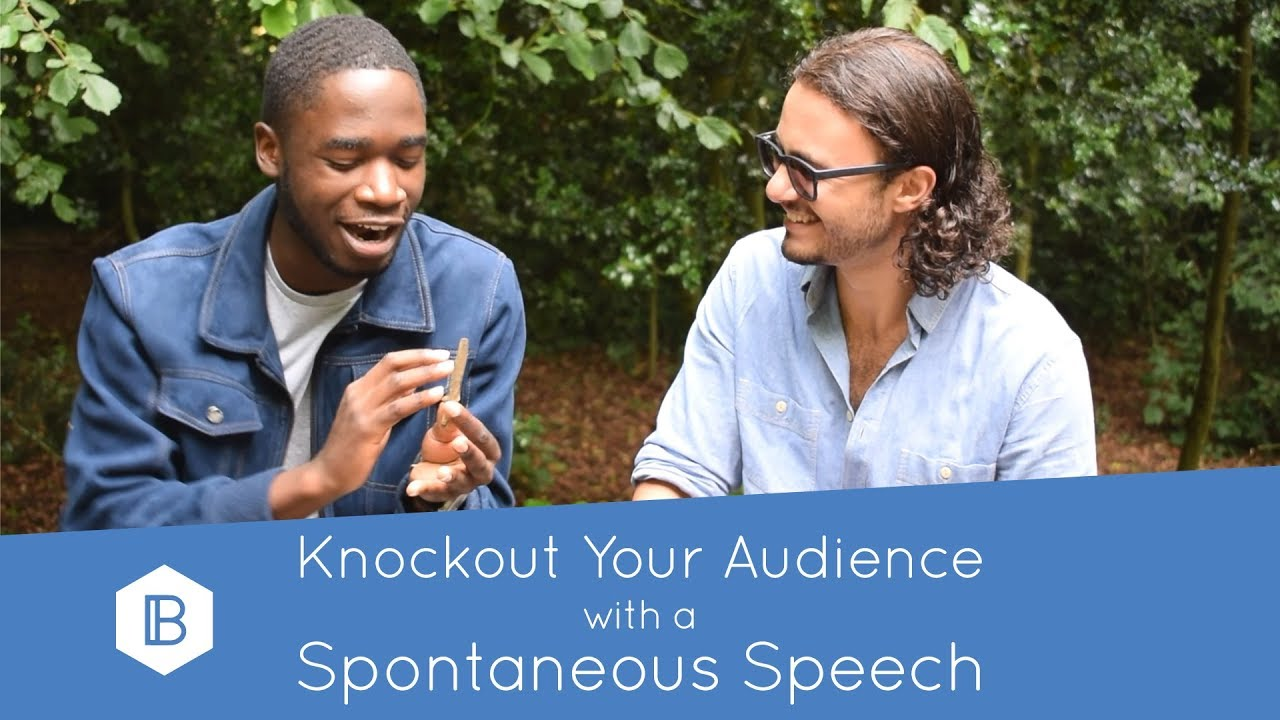 Knockout your Audience with a Spontaneous Speech