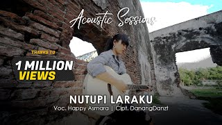 HAPPY ASMARA - NUTUPI LARAKU (Official Music Video) [Acoustic Sessions]