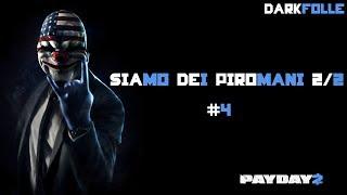 PayDay 2 - Gameplay ITA - Siamo dei Piromani 2/2 ! #4