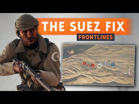 ► SUEZ IS NOW AWESOME... THANKS TO FRONTLINES MODE! - Battlefield 1 (New Content Coming Soon)
