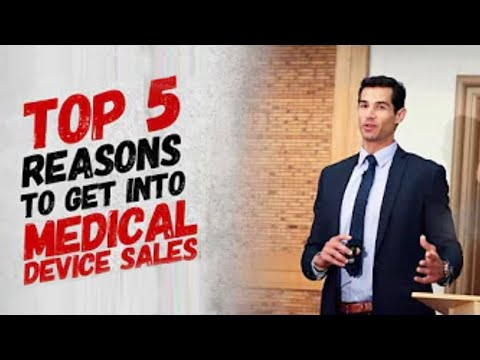 Top 5 Reasons To Get Into The Medical Device Sales