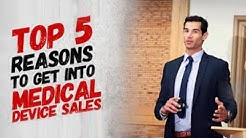 Top 5 Reasons To Get Into The Medical Device Sales In 2019