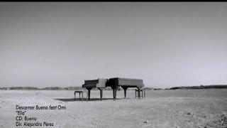 Descemer Bueno feat Omi - Ella (Vídeo Oficial)
