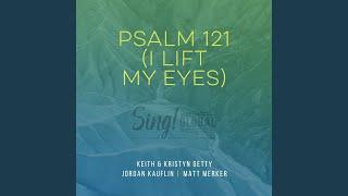 Play Psalm 121 (I Lift My Eyes)