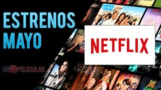 Estrenos Netflix -  Mayo 2017