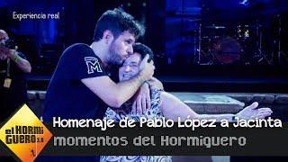 Pablo López le rinde un increíble homenaje a Jacinta, una mujer apasionante - El Hormiguero 3.0