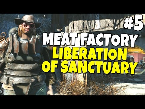 Fallout 4 - The Meat Factory #5 - Liberation of Sanctuary